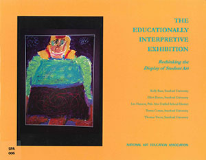 The Educationally Interpretive Exhibition: Rethinking the Display of Student Art
