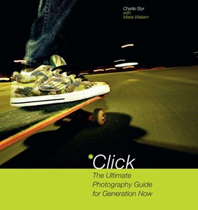 Click: The Ultimate Photography Guide for Generation Now