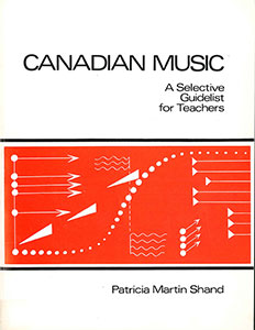 Canadian Music: A Selective Guide List for Teachers