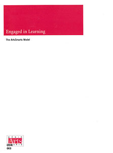 Engaged in Learning: The ArtsSmarts Model