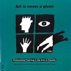 Art Is Never a Given: Professional Training in the Arts in Canada