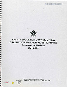 Arts Education Council of BC Graduation Fine Arts Questionnaire: Summary of Findings, May 2000