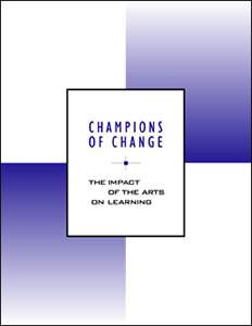 Champions of Change: The Impact of the Arts on Learning