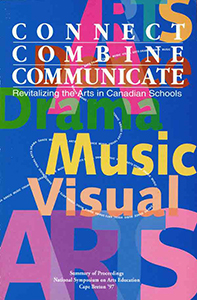 Connect Combine Communicate: Revitalizing the Arts in Canadian Schools