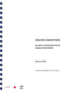 Creative Connections: An Arts in Education Policy Consultation Paper