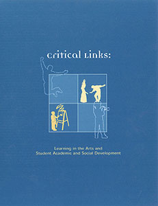 Critical Links: Learning in the Arts and Students Academic and Social Development