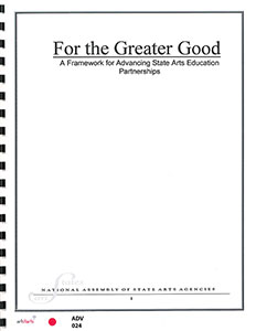 For the Greater Good: A Framework for Advancing the State Arts Education Partnerships