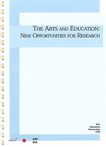 The Arts and Education: New Opportunities for Reseach