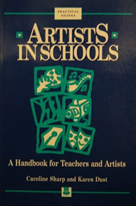 Artists in Schools: A Handbook for Teachers and Artists