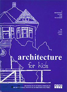 Architecture for Kids: a Resource Guide for Teachers