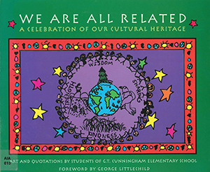 We Are All Related: A Celebration of Our Cultural Heritage *