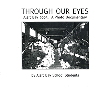 Through Our Eyes: Alert Bay 2003, A Photo Documentary *