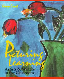 Picturing Learning: Artists and Writers in the Classroom