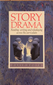 Story Drama: Reading, Writing and Role Playing Across the Curriculum (2nd Edition)
