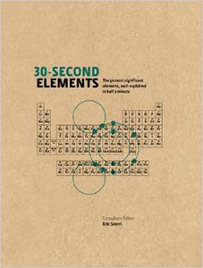 30-Second Elements: The 50 Most Signicant Elements, Each Explained in Half a Minute