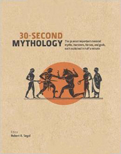 30-Second Mythology: The 50 Most Important Greek and Roman Myths, Monsters, Heroes and Gods