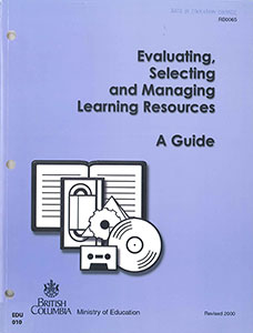 Evaluating, Selecting and Managing Learning Resources: A Guide
