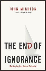 The End of Ignorance: Multiplying Our Human Potential