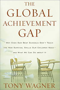 The Global Achievement Gap: Why Our Kids Don't Have the Skills They Need for College, Careers...