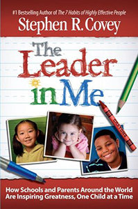The Leader in Me: How Schools and Parents Around the World Are Inspiring Greatness...