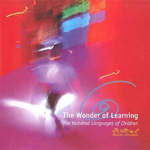 The Wonder of Learning: The Hundred Languages of Children