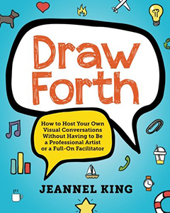 Draw Forth: How to Host Your Own Visual Conversations Without Having to Be a Professional Artist