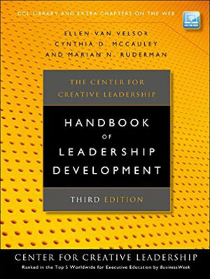 The Center for Creative Leadership Handbook of Leadership Development (3rd Edition)