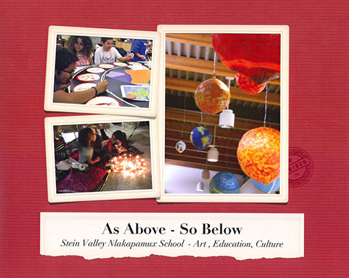 As Above - So Below: Stein Valley Nlaka'pamux School - Art, Education, Culture *