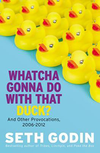 Whatcha Gonna Do With That Duck? And Other Provocations, 2006-2012