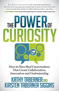 The Power of Curiosity: How to Have Real Conversations that Create Collaboration, Innovation...