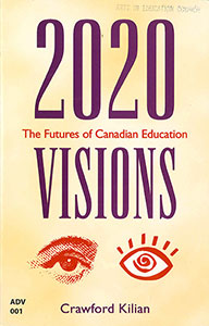 2020 Visions: The Futures of Canadian Education