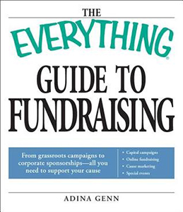 The Everything Guide to Fundraising: From Grassroots Campaigns to Corporate Sponsorships