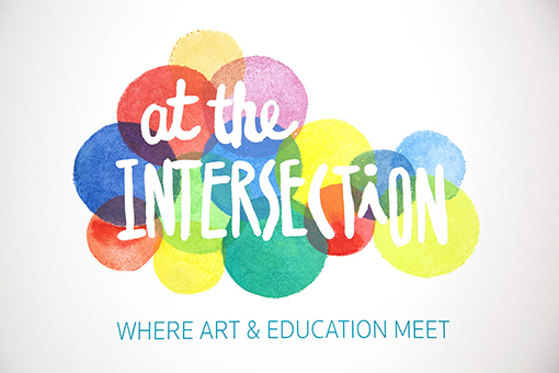 At the Intersection: Where Art and Education Meet