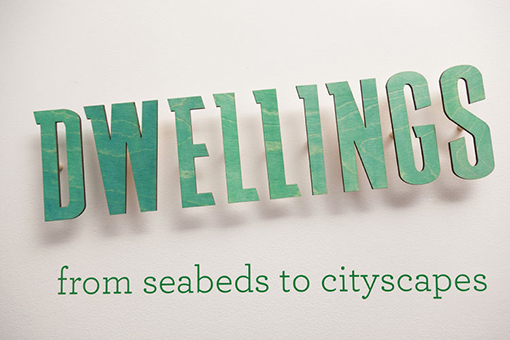 Dwellings: From Seabeds to Cityscapes